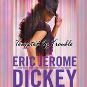 Tempted by Trouble: A Novel Audiobook, by Eric Jerome Dickey
