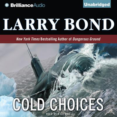 Cold Choices Audiobook, by Larry Bond