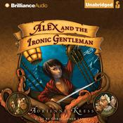 Alex and the Ironic Gentleman Audiobook, by Adrienne Kress