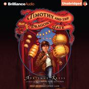 Timothy and the Dragons Gate Audiobook, by Adrienne Kress