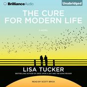 The Cure for Modern Life Audiobook, by Lisa Tucker
