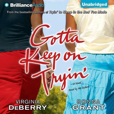 Gotta Keep on Tryin: A Novel Audiobook, by Virginia DeBerry