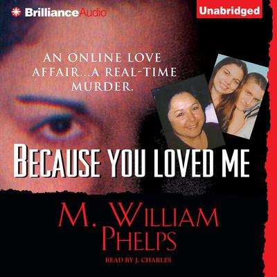 Because You Loved Me Audiobook, by M. William Phelps