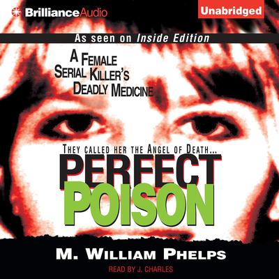 Perfect Poison Audiobook, by M. William Phelps