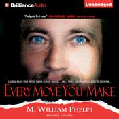 Every Move You Make Audiobook, by M. William Phelps