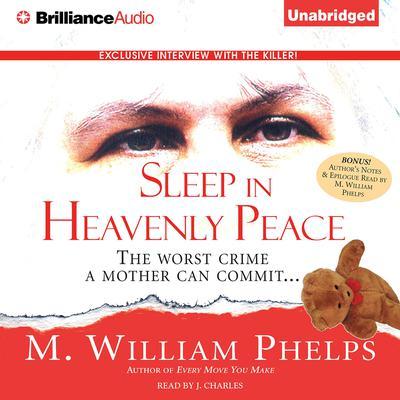 Sleep in Heavenly Peace Audiobook, by M. William Phelps