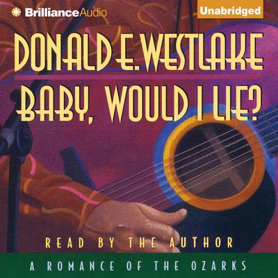 Baby, Would I Lie? Audiobook, by Donald E. Westlake