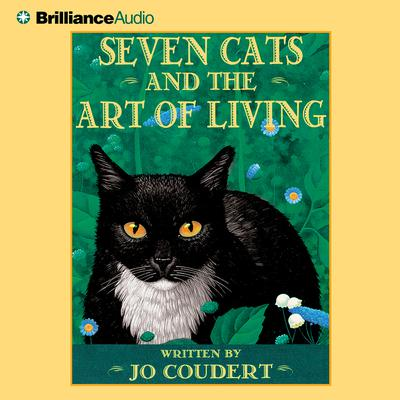 Seven Cats and the Art of Living Audiobook, by Jo Coudert