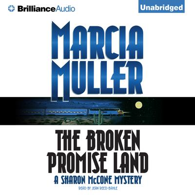 The Broken Promise Land Audiobook, by Marcia Muller