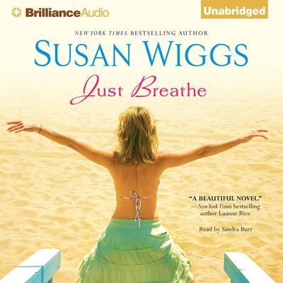 Just Breathe: Mastering Breathwork for Success in Life, Love, Business, and Beyond Audiobook, by Susan Wiggs