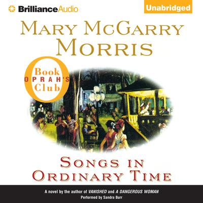 Songs in Ordinary Time Audiobook, by Mary McGarry Morris
