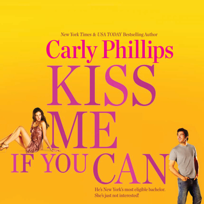 Kiss Me If You Can Audiobook, by Carly Phillips