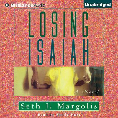 Losing Isaiah Audiobook, by Seth Margolis