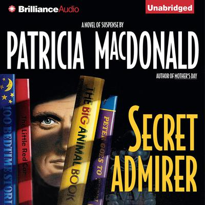 Secret Admirer Audiobook, by Patricia MacDonald