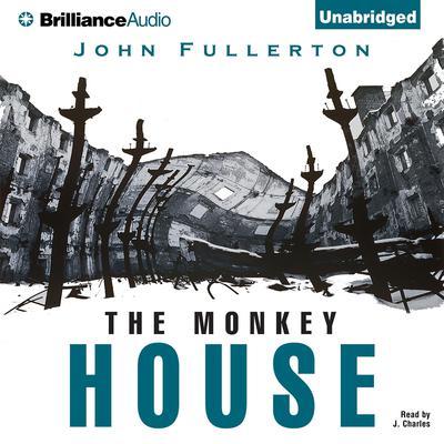 The Monkey House Audiobook, by John Fullerton