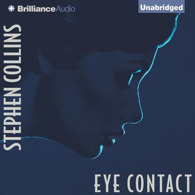 Eye Contact Audiobook, by Stephen Collins