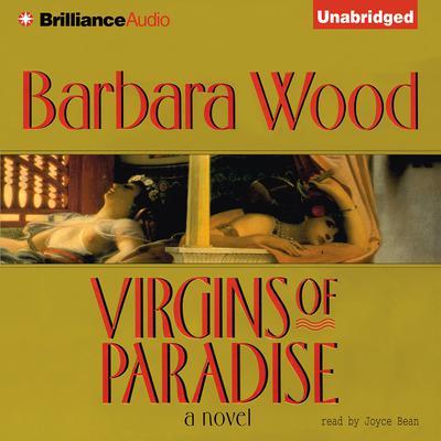 Virgins of Paradise Audiobook, by Barbara Wood