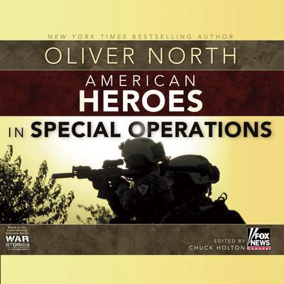 American Heroes: In Special Operations Audiobook, by Oliver North
