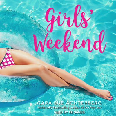 Girls Weekend  Audiobook, by Cara Sue Achterberg