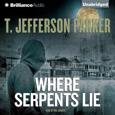 Where Serpents Lie Audiobook, by T. Jefferson Parker