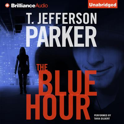 The Blue Hour Audiobook, by T. Jefferson Parker