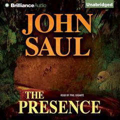 The Presence Audiobook, by John Saul