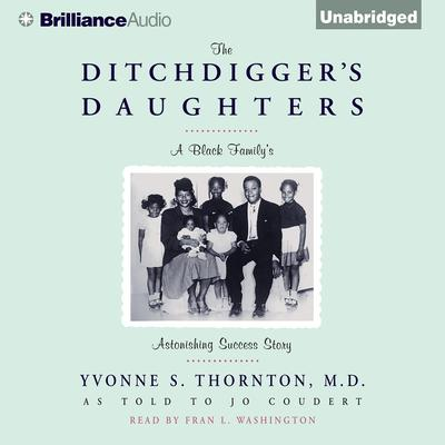The Ditchdiggers Daughters Audiobook, by Yvonne S. Thornton