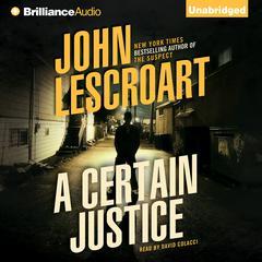 A Certain Justice Audiobook, by John Lescroart