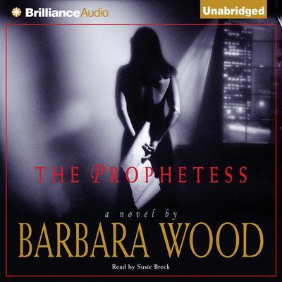 The Prophetess Audiobook, by Barbara Wood