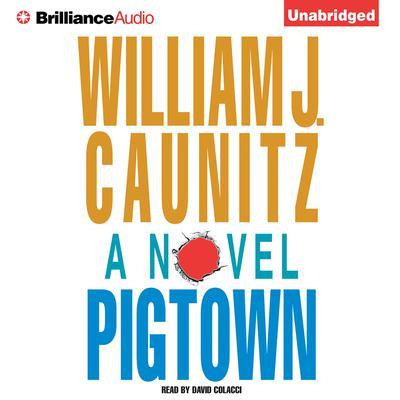 Pigtown Audiobook, by William J. Caunitz