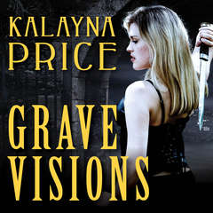 Grave Visions Audiobook, by Kalayna Price