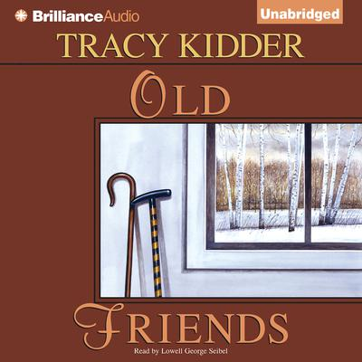 Old Friends Audiobook, by Tracy Kidder
