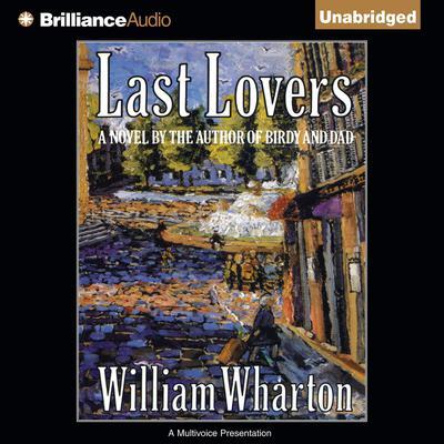 Last Lovers Audiobook, by William Wharton