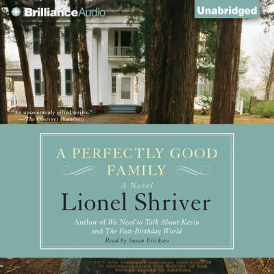 A Perfectly Good Family Audiobook, by Lionel Shriver