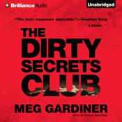 The Dirty Secrets Club: A Novel, by Meg Gardiner