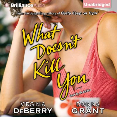 What Doesnt Kill You Audiobook, by Virginia DeBerry