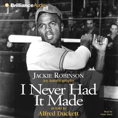 I Never Had It Made Audiobook, by Jackie Robinson