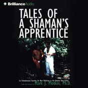 Tales of a Shamans Apprentice Audiobook, by Mark J. Plotkin