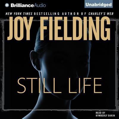Still Life Audiobook, by Joy Fielding