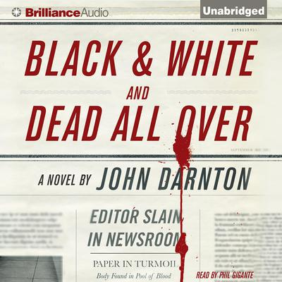 Black and White and Dead All Over Audiobook, by John Darnton