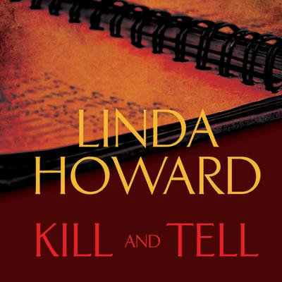 Kill and Tell Audiobook, by Linda Howard