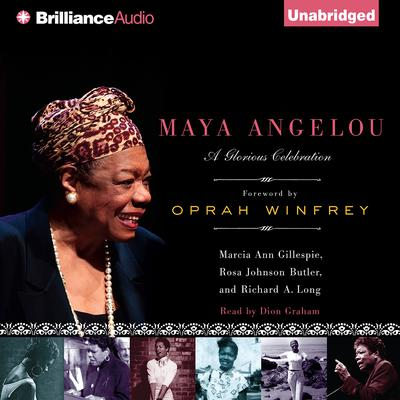 Maya Angelou: A Glorious Celebration Audiobook, by Marcia Ann Gillespie