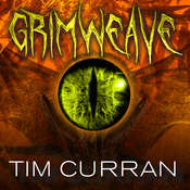 Grimweave Audiobook, by Tim Curran