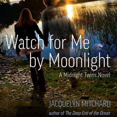 Watch for Me by Moonlight Audiobook, by Jacquelyn Mitchard