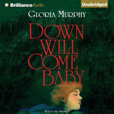 Down Will Come Baby Audiobook, by Gloria Murphy
