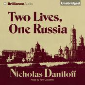 Two Lives, One Russia Audiobook, by Nicholas Daniloff