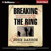 Breaking the Ring: The Bizarre Case of the Walker Family Spy Ring Audiobook, by John Barron