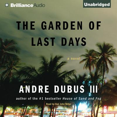 The Garden of Last Days: A Novel Audiobook, by Andre Dubus