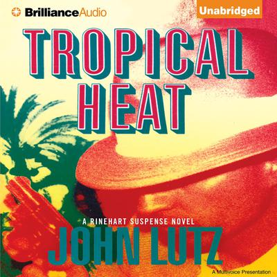 Tropical Heat Audiobook, by John Lutz