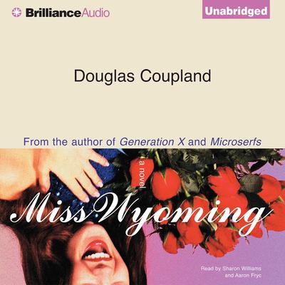 Miss Wyoming Audiobook, by Douglas Coupland